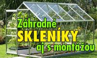 Záhradné skleníky aj s montážou